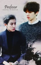 Profesor {ChanBaek/BaekYeol} by Emiita13