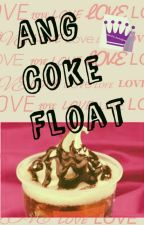 Ang Coke Float *bow* by IamMs_ForeverYoung