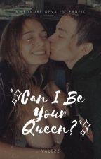 Can I Be Your Queen?♛ {Leondre Devries} EN EDICION by Valbzz