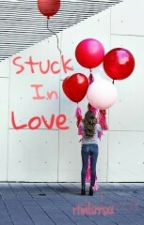Stuck In Love by rtmlsrrsxx