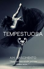 Tempestuosa by AnaMariadoNascimento