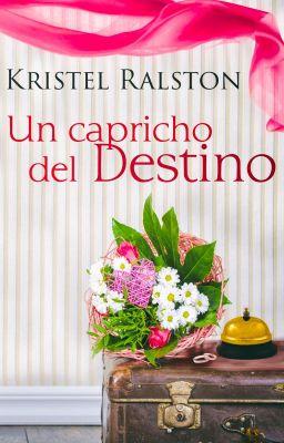 un capricho del destino kristel ralston pdf