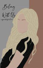 Belong With Us by KatVercueil