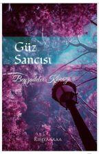 Güz Sancısı (Beyzadeler Konağı)  by Kimyaaaaa