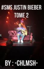 #SMS JUSTIN BIEBER TOME 2 by -chlmsh-