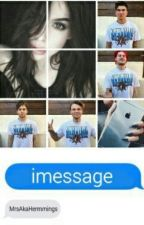 iMessage [w/ 5SOS] by MrsAkaHemmings