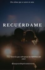 Recuérdame.  by unpozodepensamientos