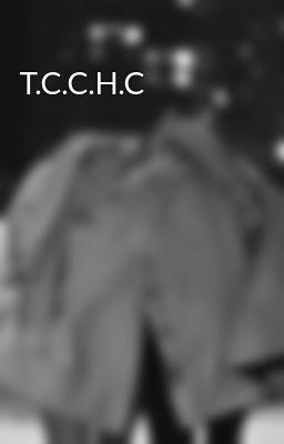 Đọc truyện T.C.C.H.C