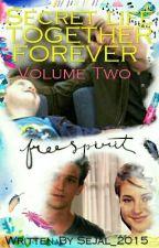 Secret life TOGETHER FOREVER  [BOOK 2] by Sejal_2015