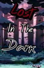 Lost in the dark [Dipper x Reader, Wirt x Reader, Steven x Reader] by Dark_Illuminati