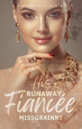 EHS 1: His Runaway Fiancee by missgrainne