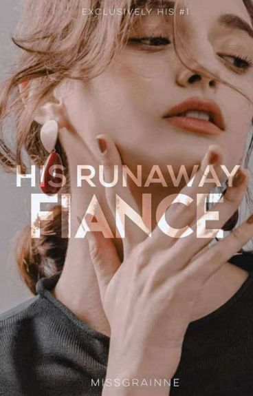 EHSeries#1: His Runaway Fiance