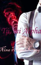 Tu, mi alpha #Wattys2016 by nina_adams_king