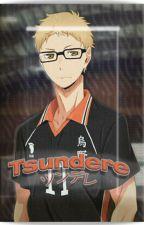 [Haikyuu!] •Tsundere• (Tsukishima Kei x Reader) by Mikorin15