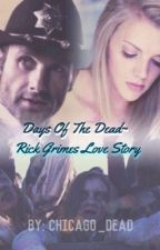 Days of the Dead~ Rick Grimes Love story by Chicago_dead