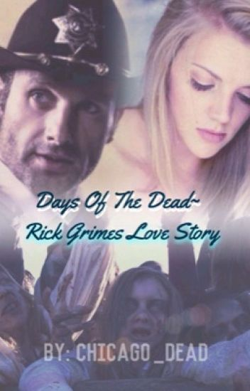 Days of the Dead~ Rick Grimes Love story