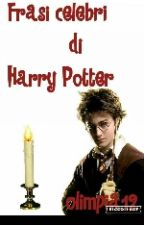 Frasi celebri di Harry Potter by olimpia12