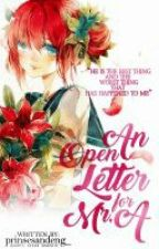 An Open Letter for Mr. A (Completed) by prinsesandeng_