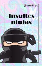 Insultos ninjas. by camiii_54