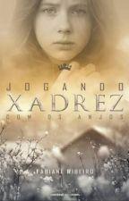 JOGANDO XADREZ COM OS ANJOS by Nessas1982