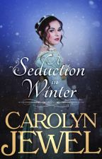 A Seduction in Winter by CarolynJewel