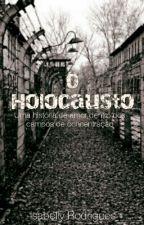 O Holocausto by mrspotatohatter