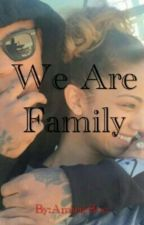 We are family Trilogy: Book 3 by Amirieboo