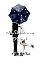My Teacher is my Husband  by Alynnaira