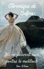 Chronique de Safira: ils ne peuvent rien contre le mektoub by Sao_Ssane