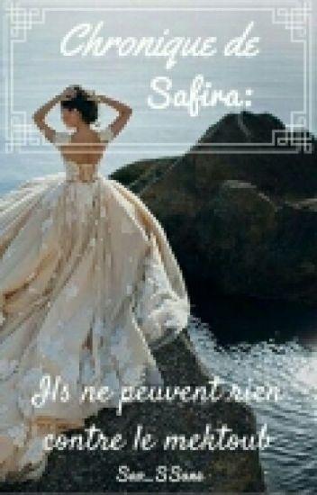 Chronique de Safira: ils ne peuvent rien contre le mektoub