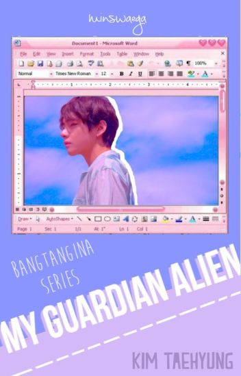 My Guardian Alien [Taehyung ff]