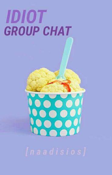 IDIOT [GROUP CHAT] ↔ 1D⚫5SOS