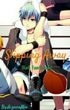 Slipping Away (KnB fanfiction) by AizawaMio