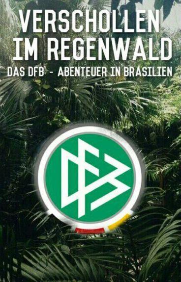 Verschollen im Regenwald - Das DFB-Abenteuer in Brasilien