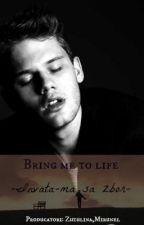 Bring me to life [In colaborare cu @Zuzulina] by Strumfii