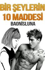 Bir Şeylerin 10 Maddesi by Baonisluna