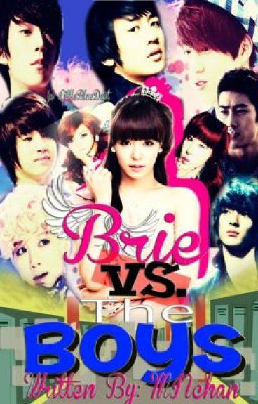 Brie VS The Boys {Complete}
