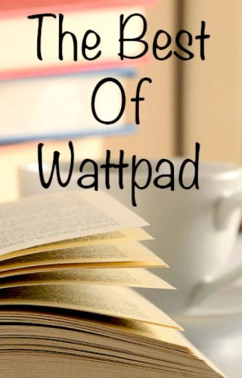The Best Of Wattpad