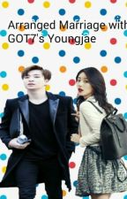 Arranged Marriage with GOT7's Youngjae by brosarda