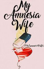 My Amnesia Wife (Approved under PHR) by MsSummerWriter