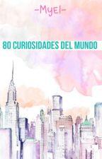 80 Curiosidades del Mundo by -Myel-