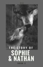 The Story of Sophie & Nathan - Part 2 by Eviken