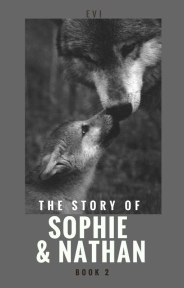 The Story of Sophie & Nathan - Part 2