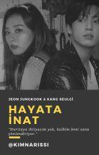 HAYATA İNAT//JEON JUNGKOOK  by kimnarissi