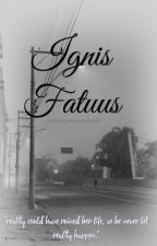 Ignis Fatuus by SociallyAwkwardSouls