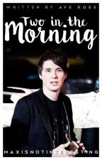 Two in the Morning (Danisnotonfire short story) by maxisnotinteresting