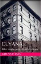 Elyana : aller simple pour une nouvelle vie (auto édité Amazon) by grenatlixia
