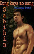 Kung kaya mo ng Sabihin by GarciaJoshuaFlores
