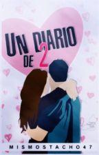 UN DIARIO DE DOS; 01 by MisMostacho47