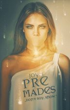 Premades by JoyMcGee